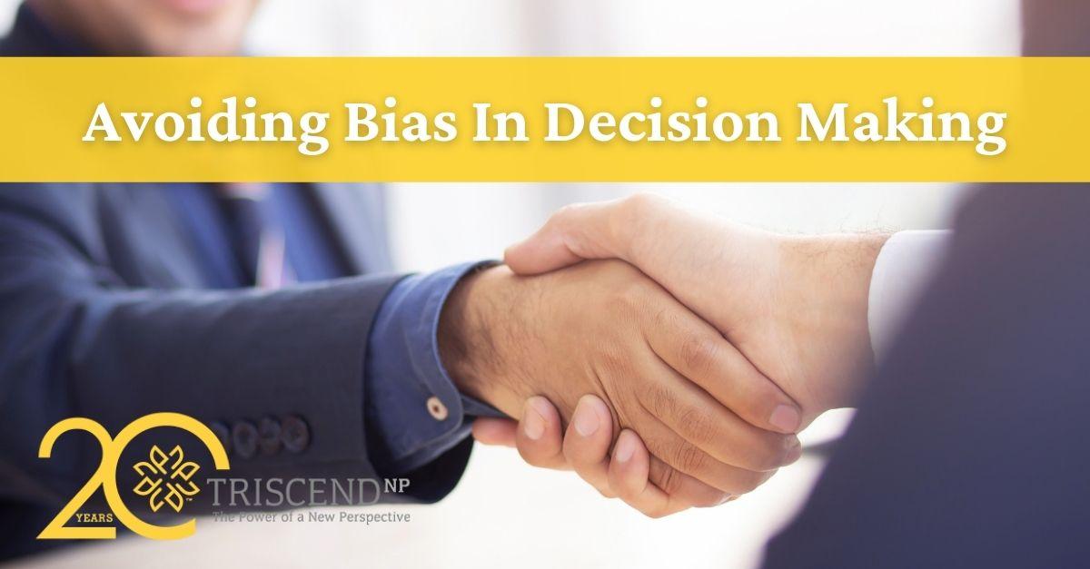 avoid bias in decision making